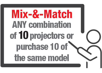 Mix-&-Match  ANY combination  of 10 projectors or purchase 10 of  the same model